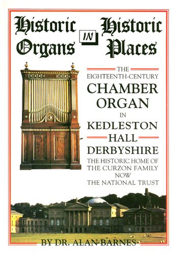 Historic Organs in Historic Places: The Eighteenth-Century: Barnes, Alan