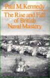 9780948660016: The Rise & Fall of British Naval Mastery