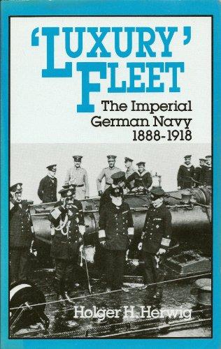 9780948660030: Luxury Fleet: The Imperial German Navy, 1888-1918