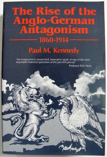 9780948660061: The Rise of the Anglo-German Antagonism, 1860-1914