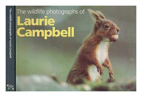 9780948661501: The Wildlife Photographs of Laurie Campbell