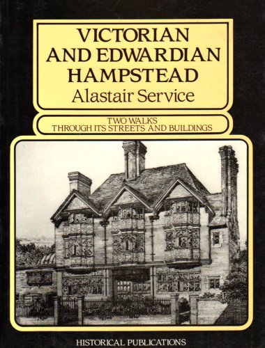 Victorian and Edwardian Hampstead: Alistair Service