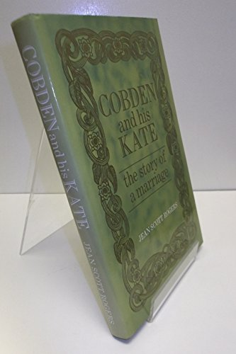 Cobden and His Kate: the Story of a Marriage