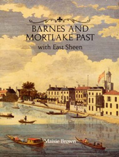 9780948667466: Barnes and Mortlake Past: With East Sheen