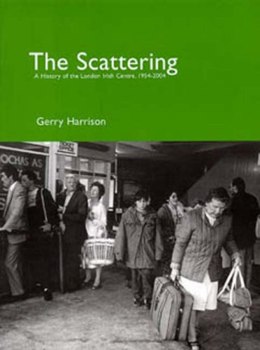 The Scattering A History of the London Irish Centre 1954 - 2004