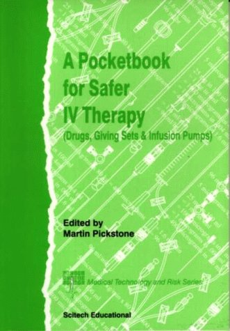 9780948672323: A Pocketbook for Safer IV Therapy (Drugs, Giving Sets and Infusion Pumps) (Medical technology & risk series)