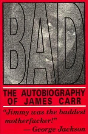 9780948688119: Bad the Autobiography of James Carr