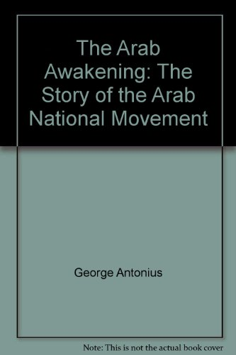 9780948690891: The Arab Awakening: The Story of the Arab National Movement