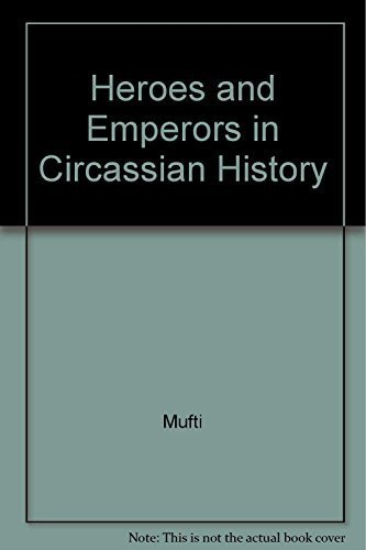 9780948690952: Heroes and Emperors in Circassian History