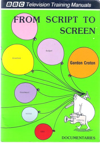 From Script to Screen: Documentaries (BBC television: Croton, Gordon