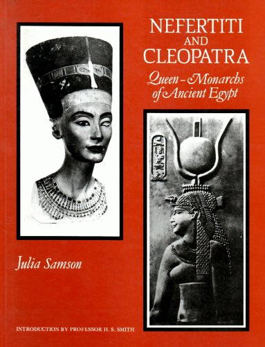 9780948695001: Nefertiti and Cleopatra: Queen-Monarchs of Ancient Egypt