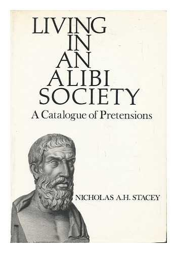 Living in an Alibi Society: A Catalogue: Stacey, Nicholas Anthony