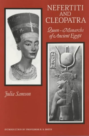 9780948695186: Nefertiti and Cleopatra: Queen-monarchs of Ancient Egypt