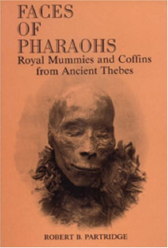 9780948695322: Faces of Pharaohs: Royal Mummies and Coffins from Ancient Thebes