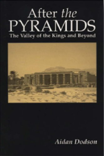 9780948695513: After the Pyramids: The Valley of the Kings and Beyond