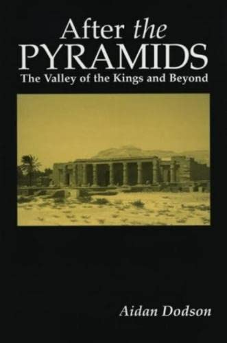 9780948695520: After the Pyramids: The Valley of the Kings and Beyond