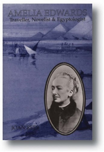 9780948695605: Amelia Edwards: Traveller, Novelist & Egyptologist