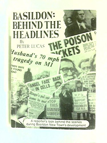 Basildon: Behind the Headlines (0948706007) by Peter Lucas
