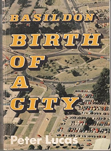 Basildon: Birth of a City (0948706015) by Peter Lucas