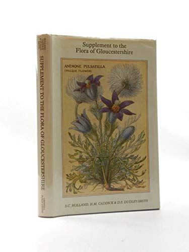 Supplement to the Flora of Gloucestershire.: Holland, S C [Ed]