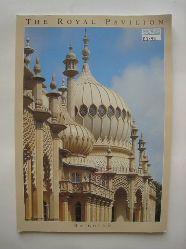 9780948723216: The Royal Pavilion- Brighton: The Palace of King George IV