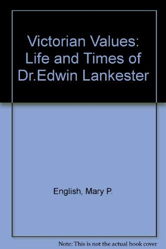 9780948737145: Victorian Values: Life and Times of Dr.Edwin Lankester