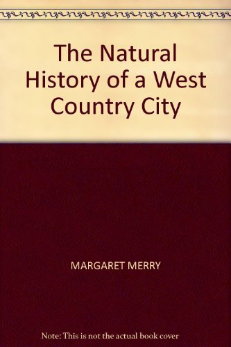 9780948752001: The Natural History of a West Country City
