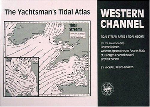 The Yachtsman's Tidal Atlas: Western Channel (Yachtsmans: Reeve-Fowkes, Michael