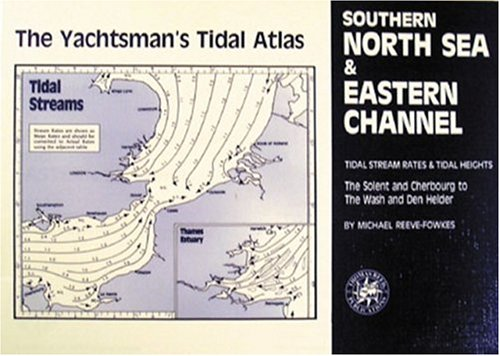 The Yachtsmans Tidal Atlas: Southern North Sea: Reeve-Fowkes, Michael