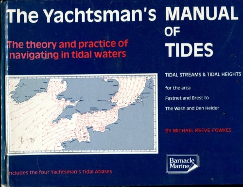 Yachtsman's Manual of Tides (Yachtman's Tidal Atlases): Reeve-Fowkes, Michael
