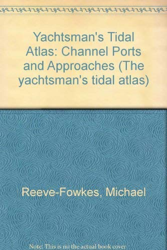 Yachtsman's Tidal Atlas: Channel Ports and Approaches: Reeve-Fowkes, Michael
