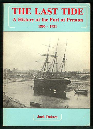 9780948789021: Last Tide: History of the Port of Preston