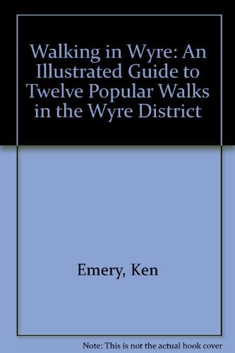 9780948789502: Walking in Wyre: An Illustrated Guide to Twelve Popular Walks in the Wyre District