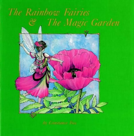 The Rainbow Fairies and the Magic Garden: Constance Fox
