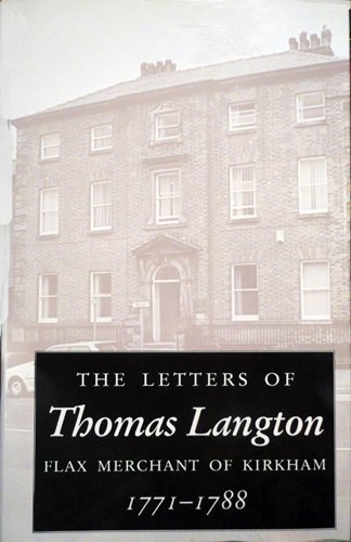 Letters of Thomas Langton: Flax Merchant of: Langton, Thomas