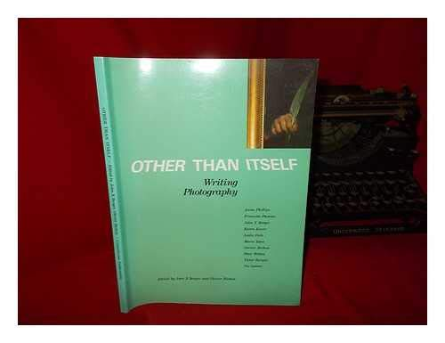 Other Than Itself: Writing Photography (9780948797354) by John X. Berger; etc.