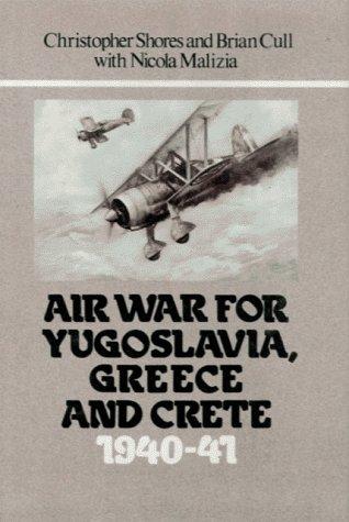 Air War for Yugoslavia, Greece and Crete,: Shores C &