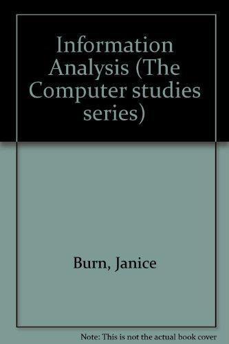 Information Analysis (The Computer studies series): O'Neil, Mike, Burn,