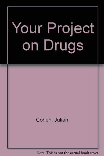 Your Project on Drugs: Cohen, Julian
