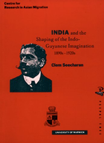9780948833618: India and the Shaping of the Indo-Guyanese Imagination (Overseas South Asia S.)