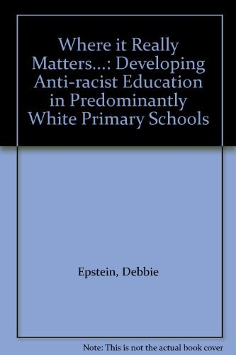 9780948838118: Where it Really Matters...: Developing Anti-racist Education in Predominantly White Primary Schools