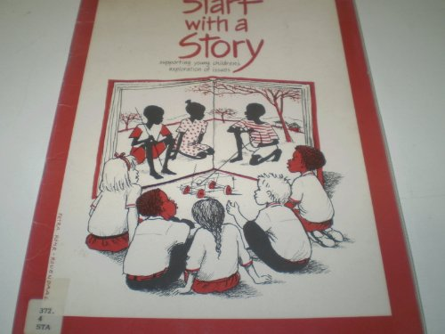 9780948838200: Start with a Story: Supporting Young Children's Exploration of Issues