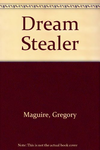 Dream Stealer: Maguire, Gregory