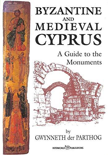 Byzantine and Medieval Cyprus: A Guide to the Monuments: Parthog, Gwynneth Der, Davis, Judith
