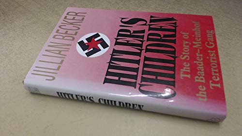 Hitler's Children: Story of the Baader-Meinhof Terrorist: Becker, Jillian