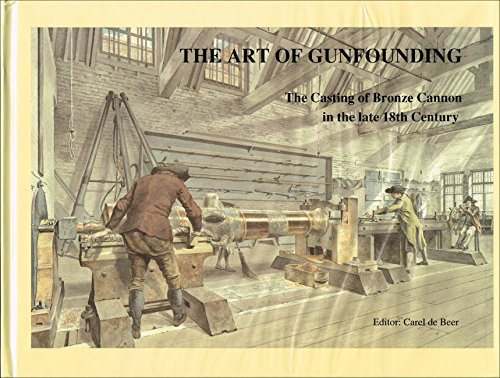 9780948864087: Art of Gunfounding: Casting of Bronze Cannon in the Late 18th Century