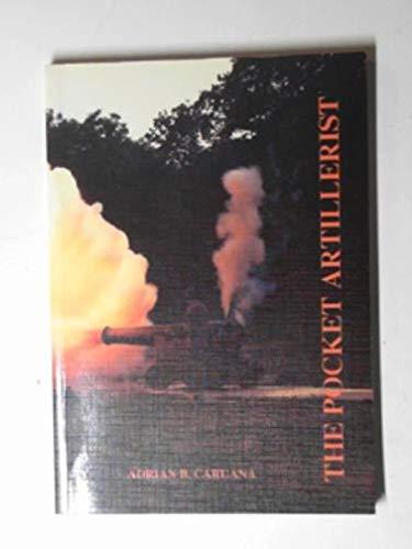 9780948864100: The Pocket Artillerist Or: The Art Of Coarse Gunfiring: A Handbook For The Safe Firing Of Muzzle Loading Ordnance