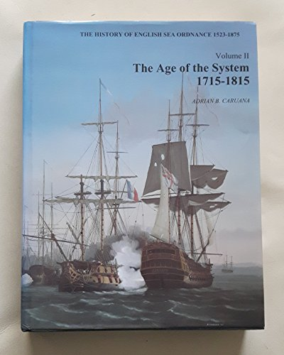 9780948864223: History of English Sea Ordnance: The Age of the System, 1715-1815 v. 2