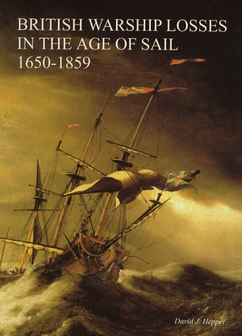 9780948864308: British Warship Losses in the Age of Sail, 1650-1859