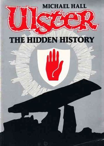 Ulster: The Hidden History (0948868104) by Hall, Michael
